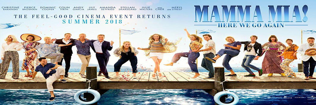 MAMA MIA 2: HERE WE GO AGAIN - PG