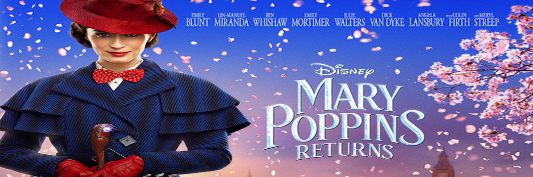MARY POPPINS RETURNS (U)
